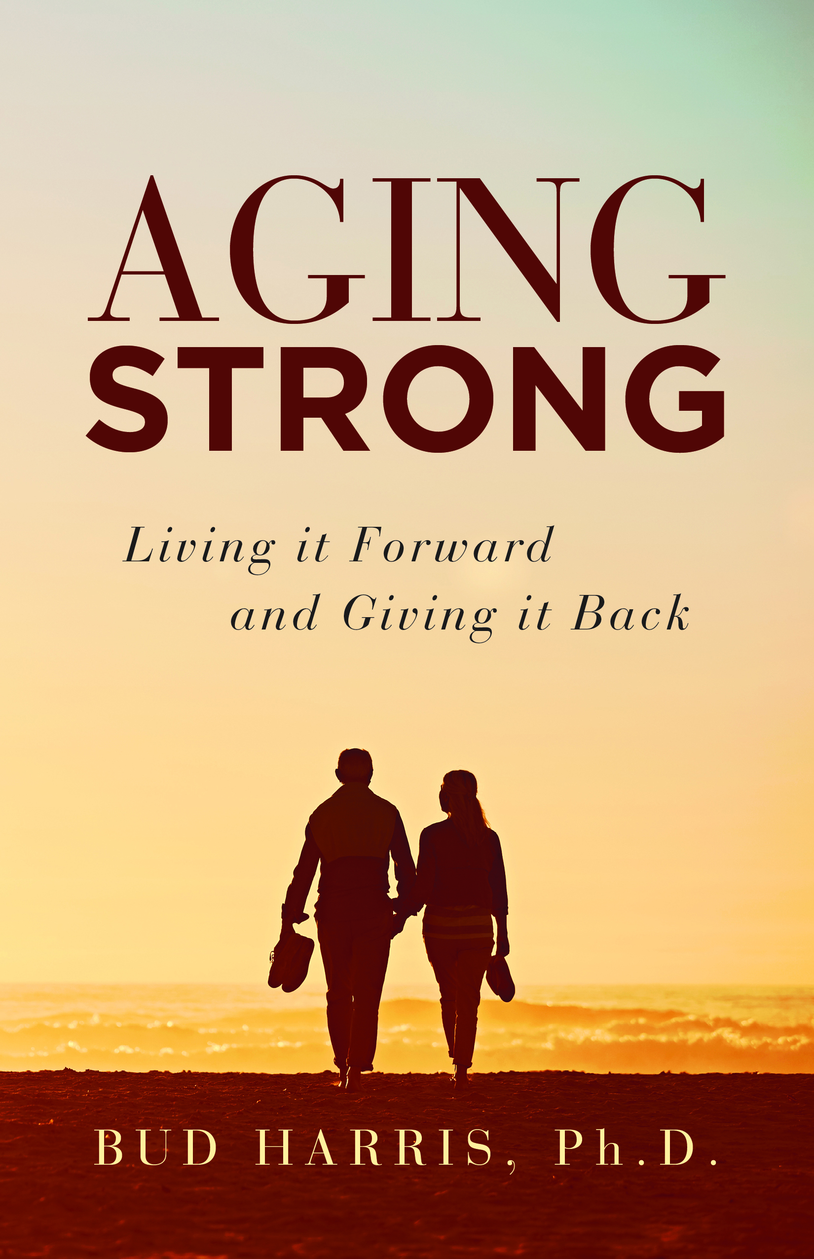 Aging Strong: Living it Forward and Giving it Back
