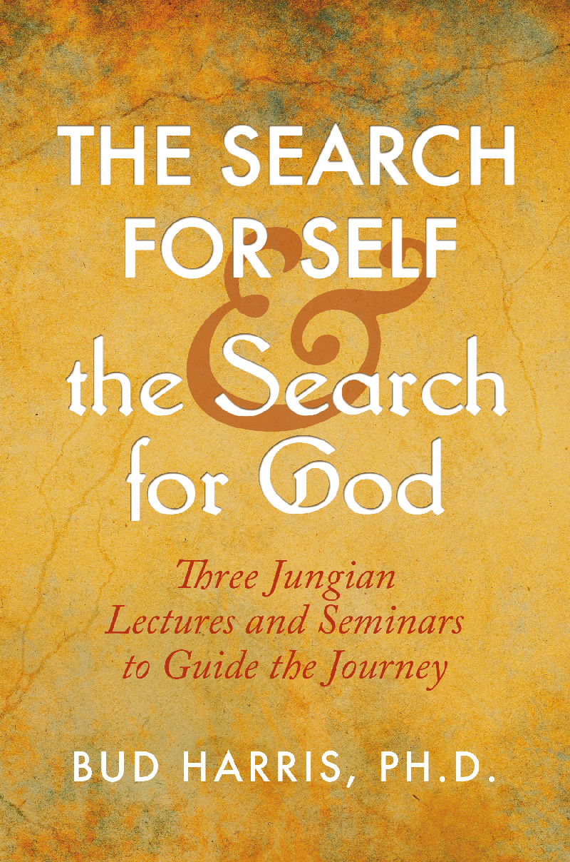 The Search for Self and the Search for God: Three Jungian Lectures and Seminars to Guide the Journey
