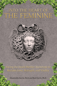 Into the Heart of the Feminine - A Jungian book to heal the wounded feminine archetype