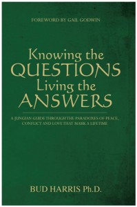 Knowing the Questions, Living the Answers by Jungian author Dr. Bud Harris